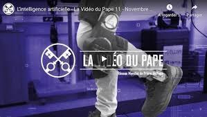 La vidéo du Pape (Prier pour une intelligence artificielle humaine – Novembre 2020)